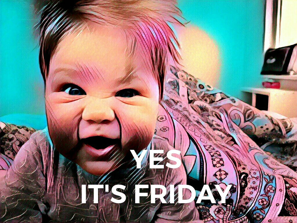 Yes it's friday